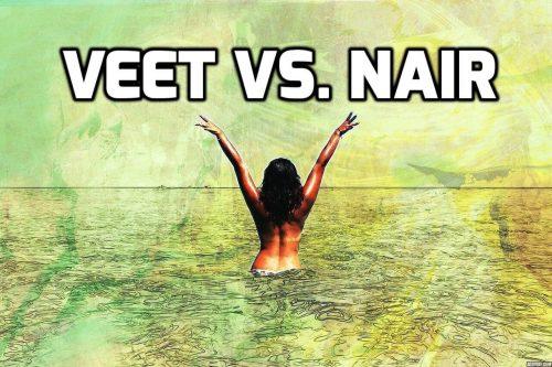 Veet Vs Nair Which One Is Better Top Ladies Secret